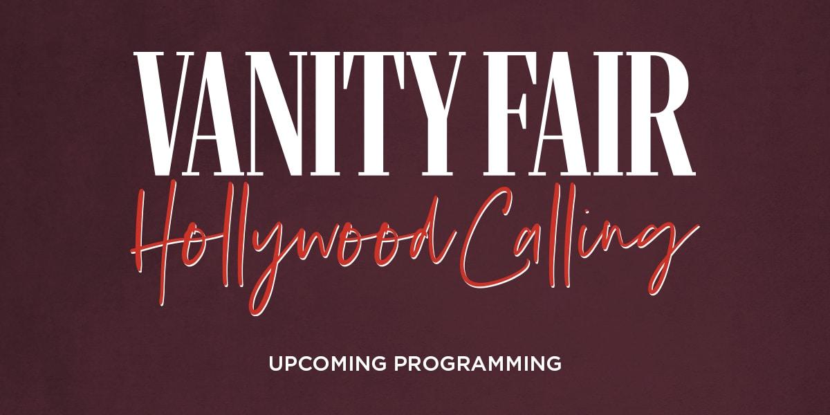 Vanity Fair: Hollywood Calling | Upcoming Programming